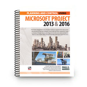 Planning and Control Using Microsoft Project 2013 and 2016: Spiral Edition