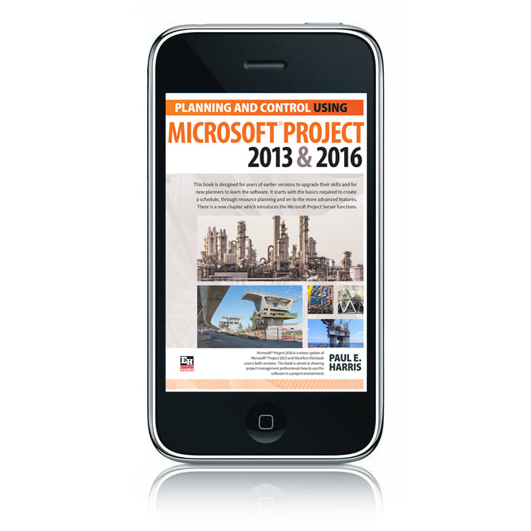 Planning and Control Using Microsoft Project 2013 and 2016: E-book Edition