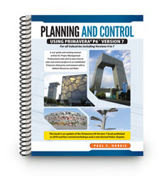 Project Planning & Control Using Primavera P6 For all industries including Versions 4 to 7 - Updated 2012: Spiral Edition