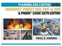 Planning and Control Using Microsoft Project 2013, 2016 or 2019 and PMBOK Guide Sixth Edition