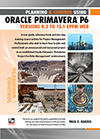 Planning and Control Using Oracle Primavera P6 - Version 8.2 Professional Client & Optional Client