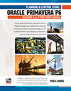 Planning and Control Using Oracle Primavera P6 Versions 8 to17PPM Professional